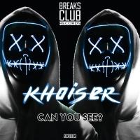 Khoiser - Can You See? - BCR003 - Breaks Club Records